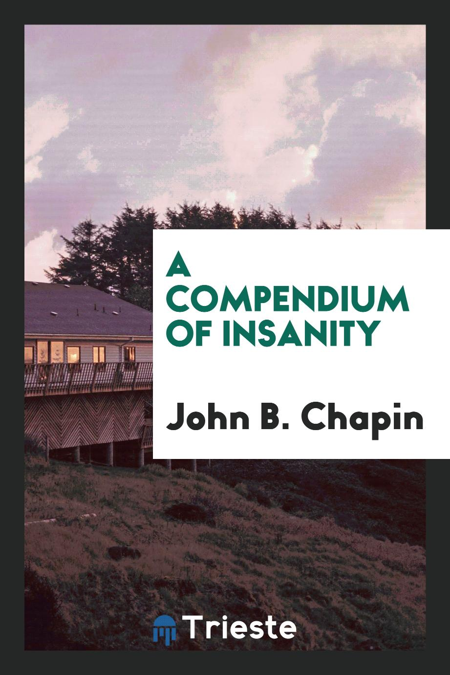 A Compendium of Insanity
