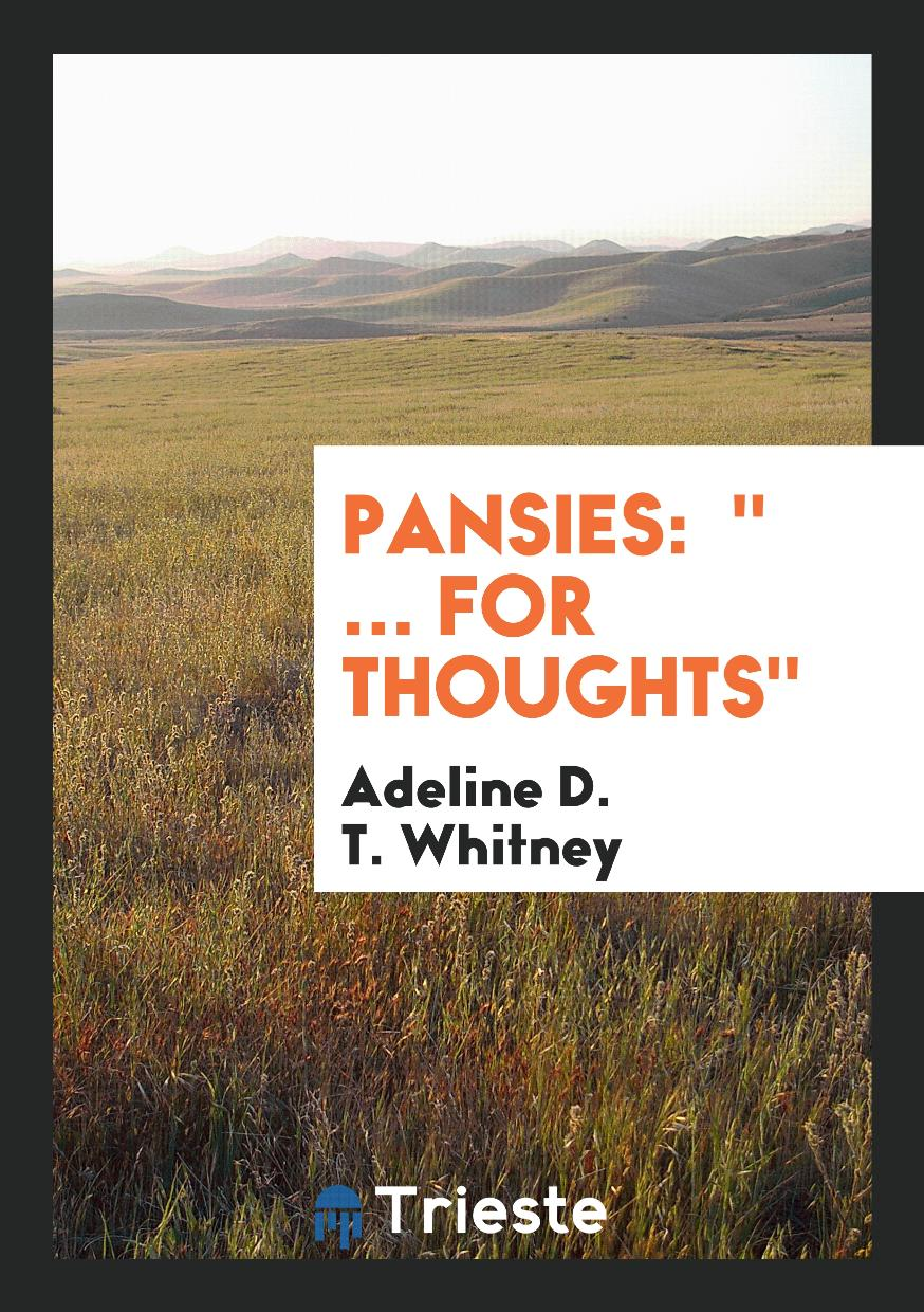 "Pansies: "" ... for Thoughts"""