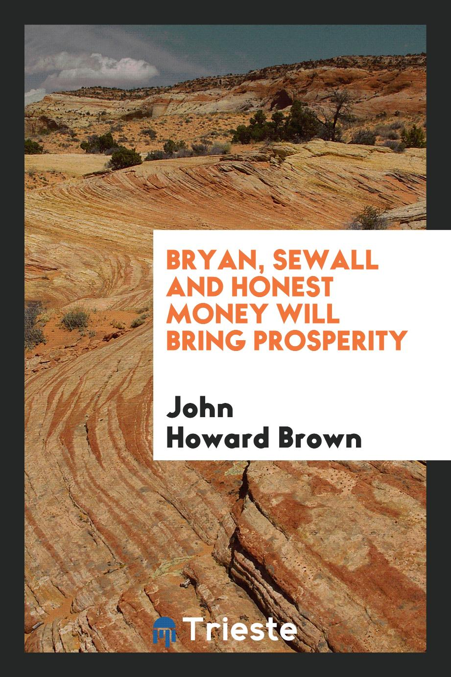 Bryan, Sewall and honest money will bring prosperity