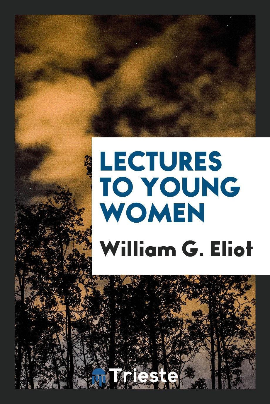 Lectures to Young Women