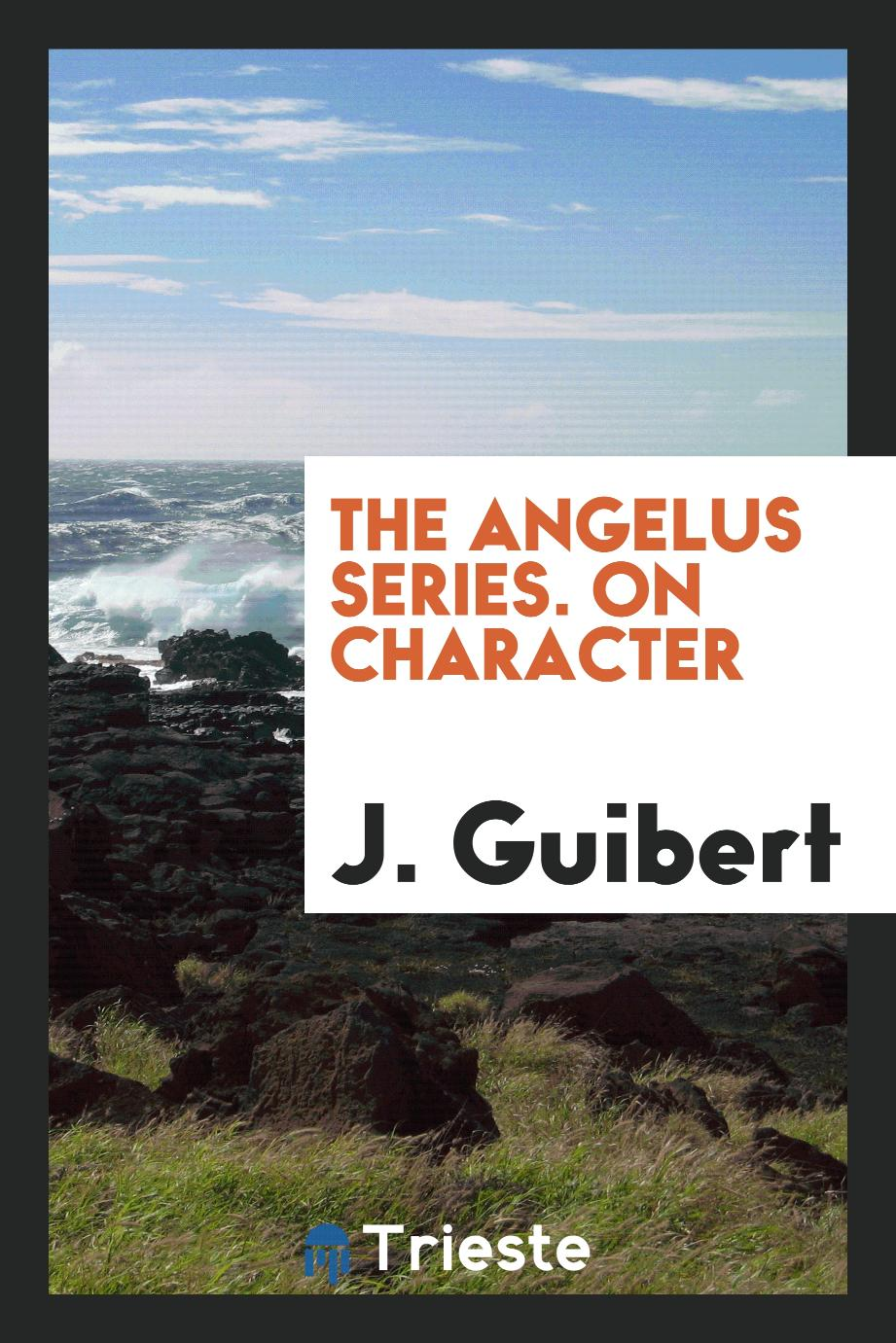 The Angelus Series. On Character