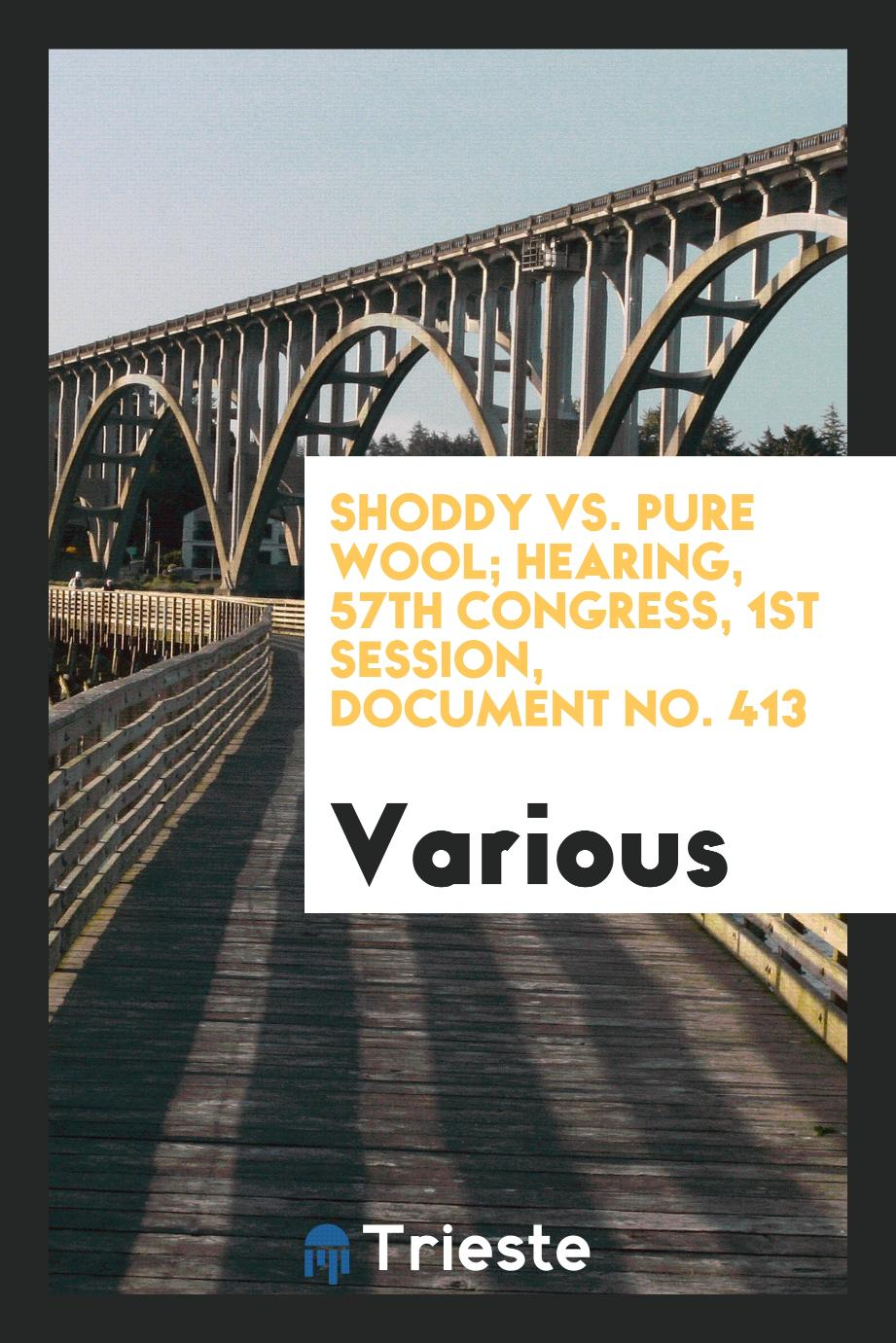 Shoddy vs. pure wool; hearing, 57th Congress, 1st Session, Document No. 413