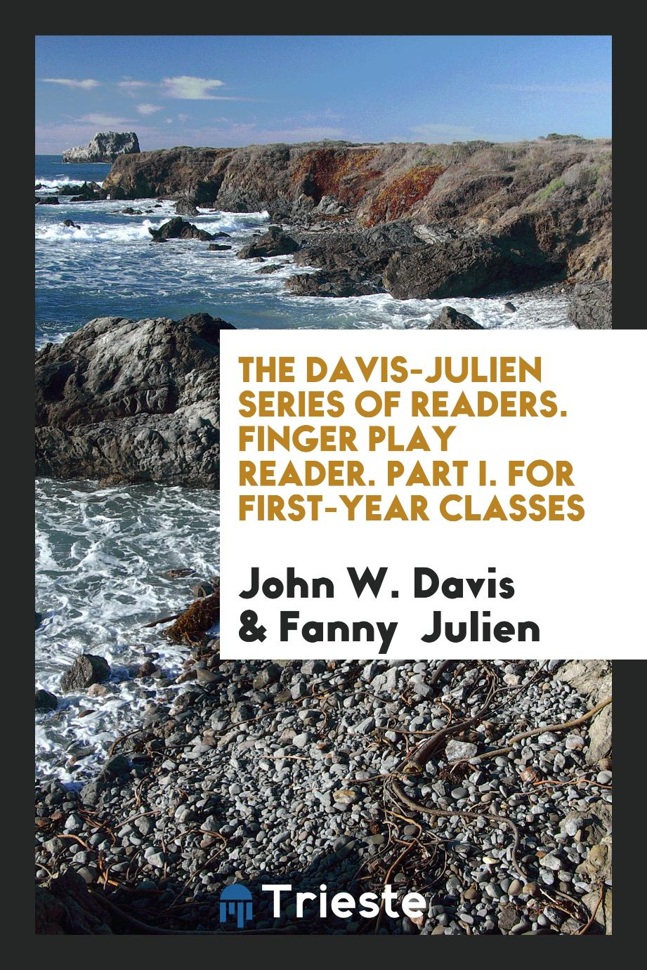 The Davis-Julien Series of Readers. Finger Play Reader. Part I. For First-Year Classes