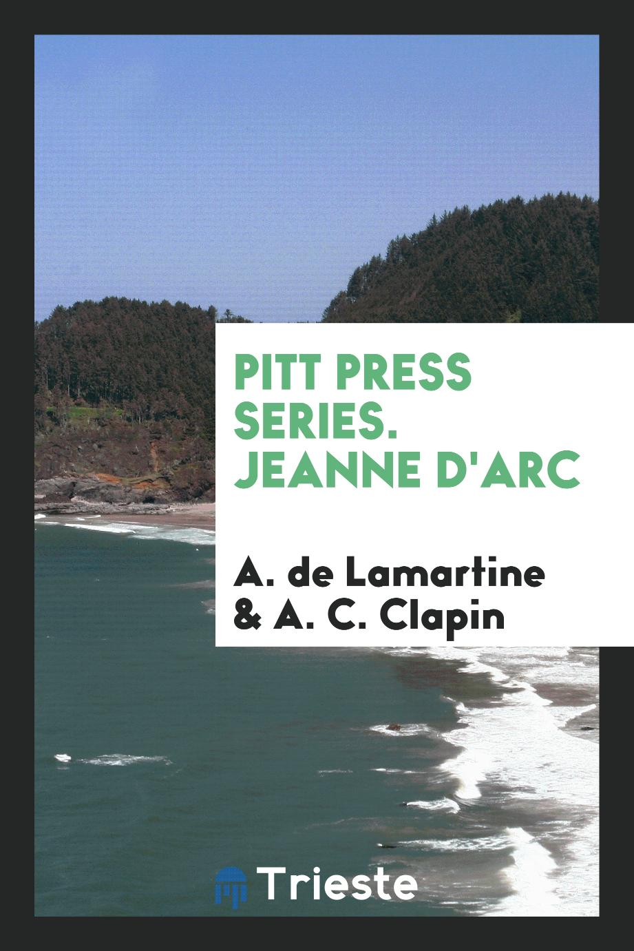 Pitt Press Series. Jeanne D'Arc