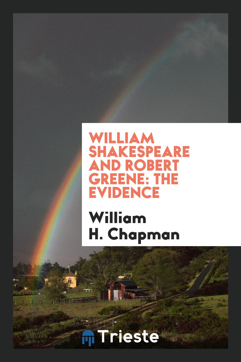 William Shakespeare and Robert Greene: the evidence