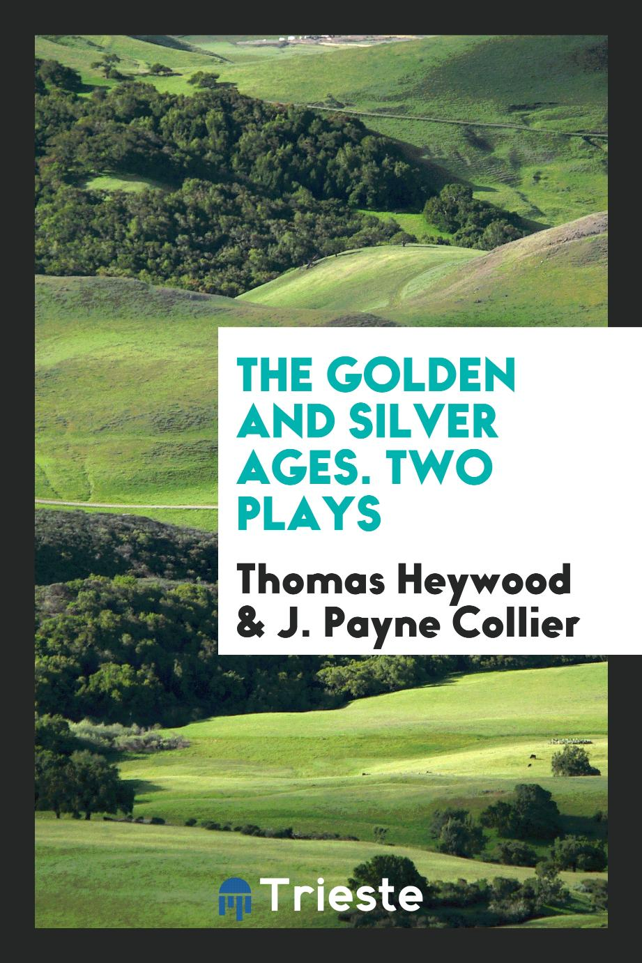 The Golden and Silver ages. Two plays