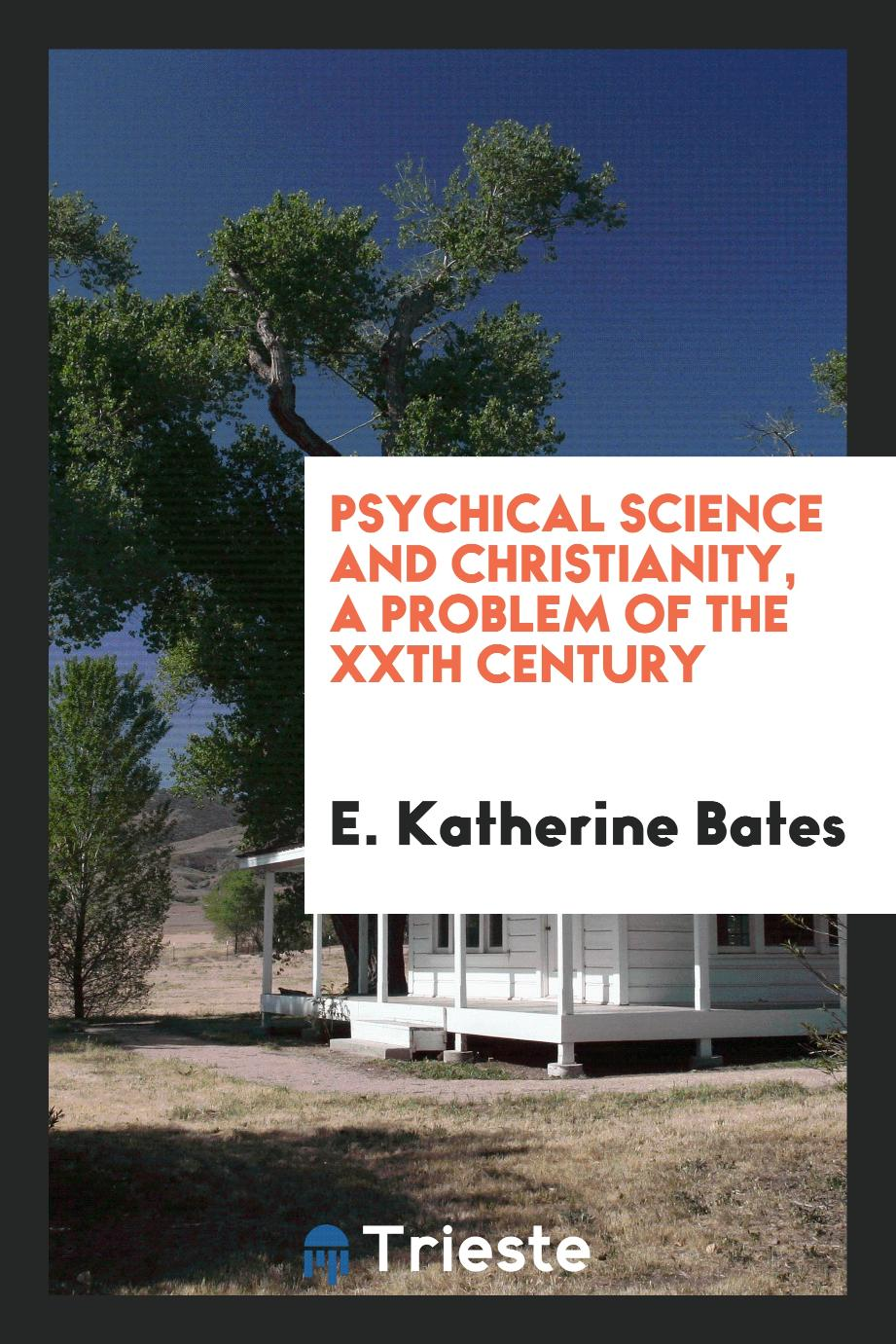 Psychical Science and Christianity, A Problem of the XXth Century