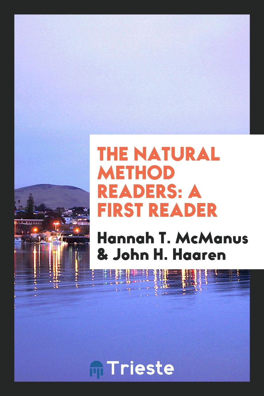 The Natural Method Readers: A First Reader