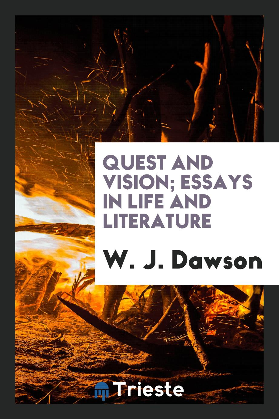 Quest and vision; essays in life and literature