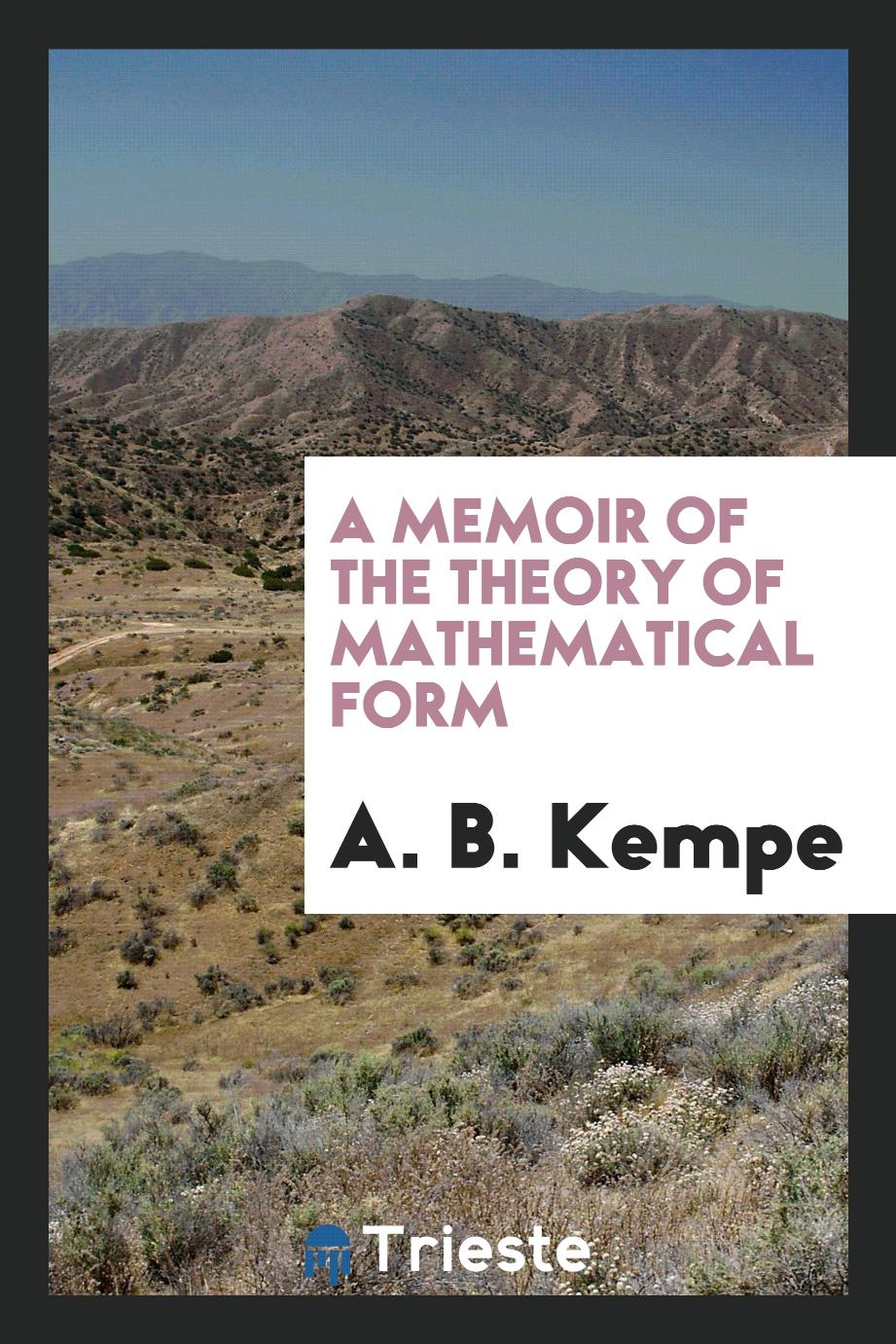 A Memoir of the Theory of Mathematical Form