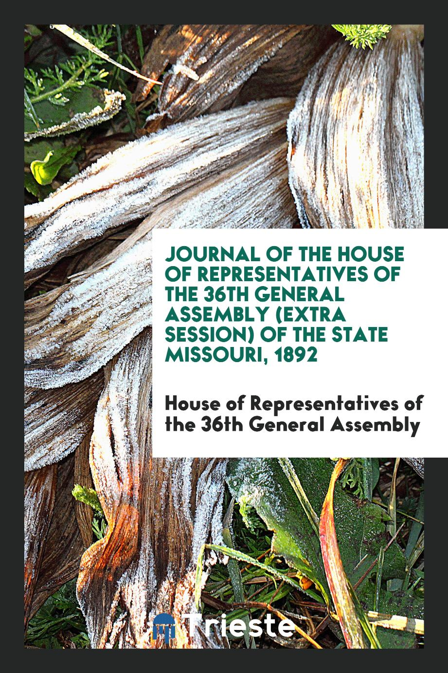 Journal of the House of Representatives of the 36th General Assembly (Extra Session) of the State Missouri, 1892