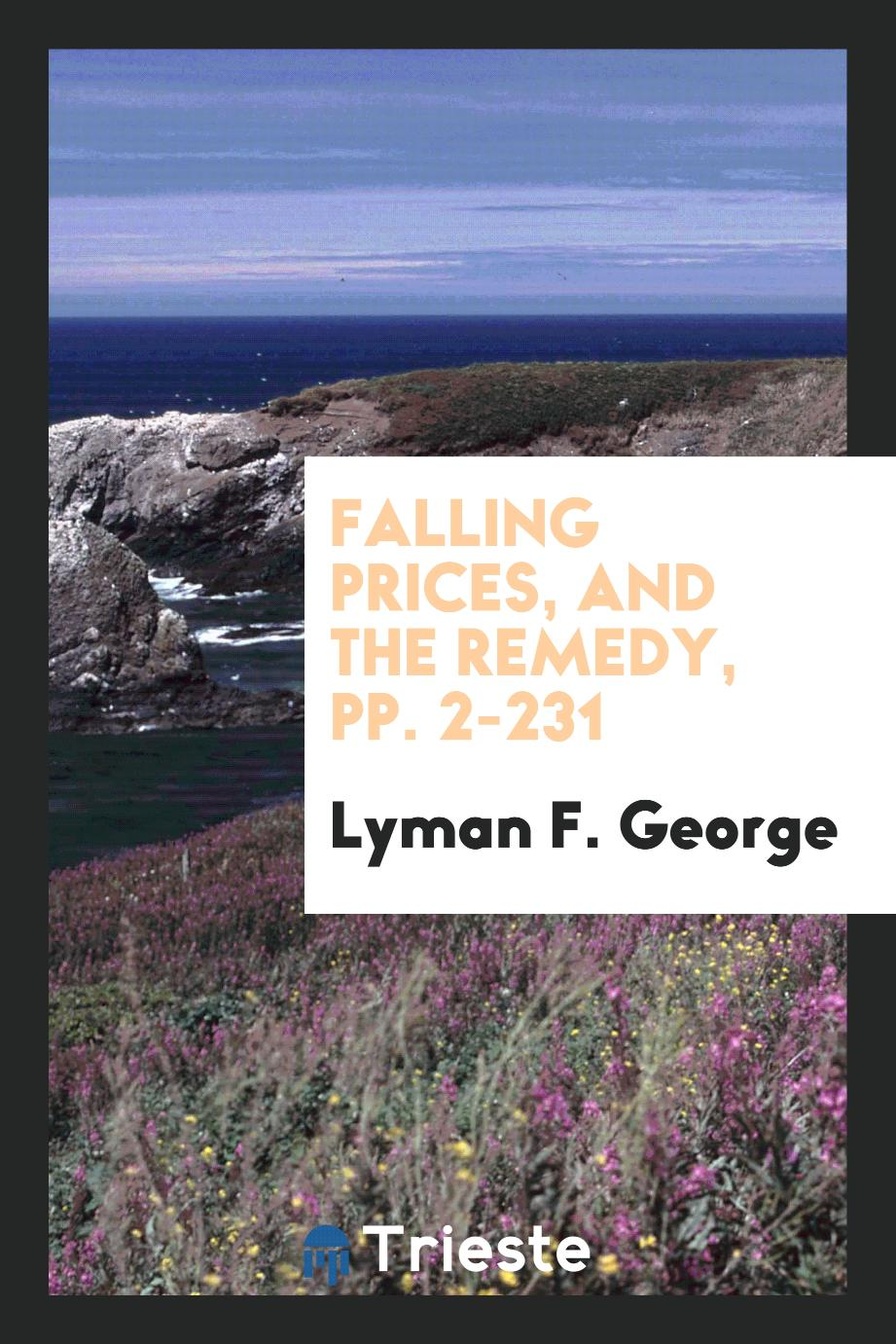 Falling Prices, and the Remedy, pp. 2-231
