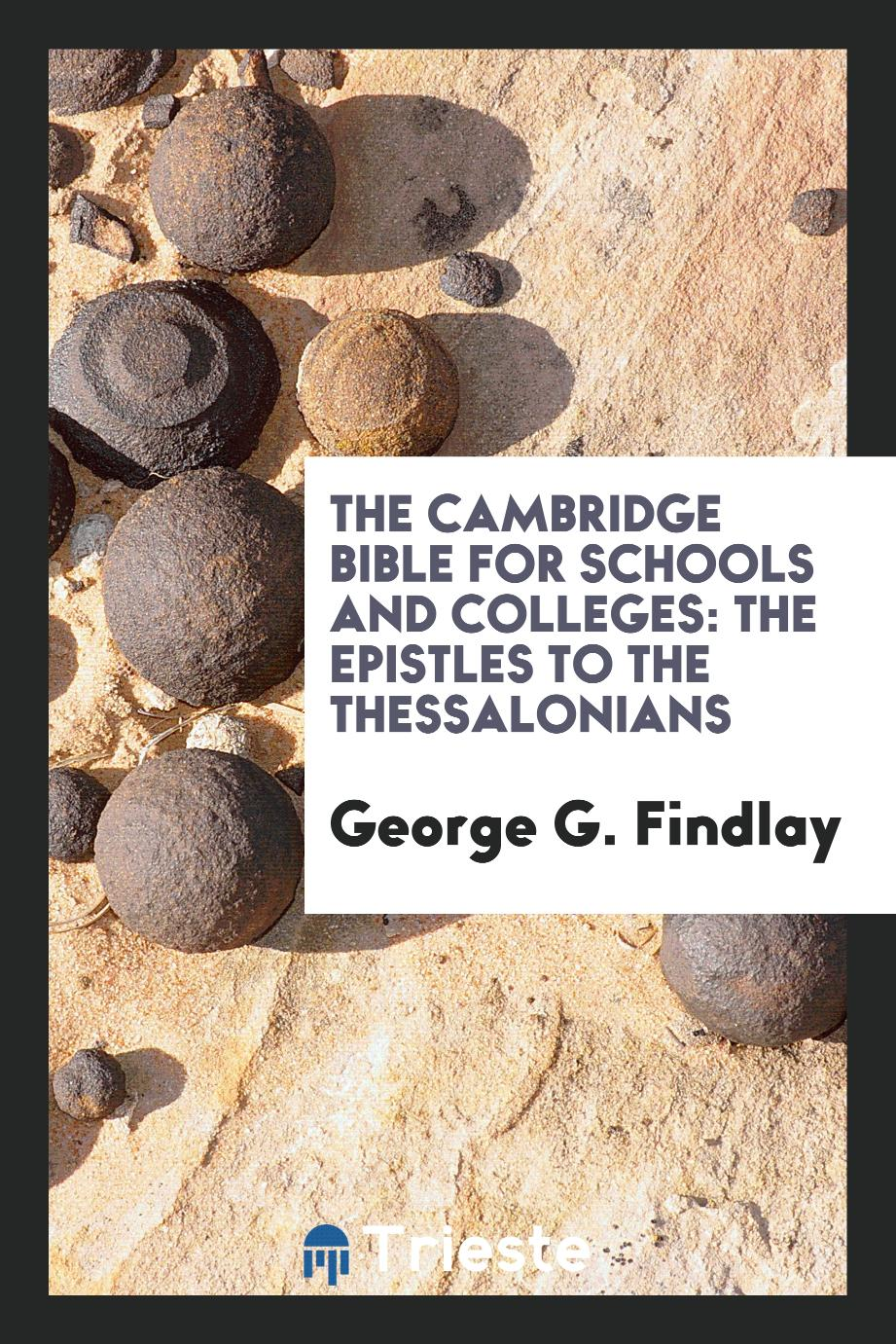 The Cambridge Bible for Schools and Colleges: The Epistles to the Thessalonians