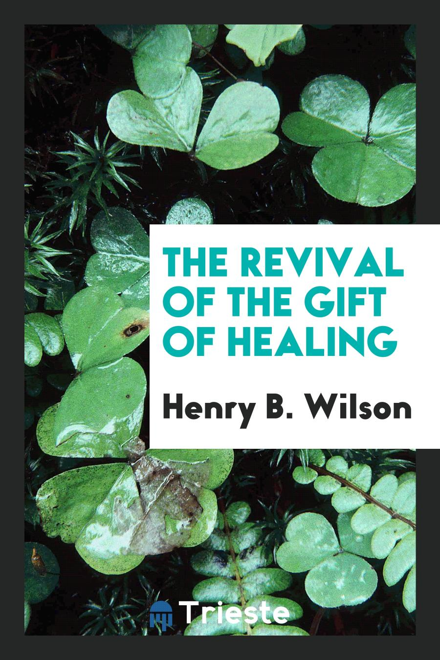 The Revival of the Gift of Healing