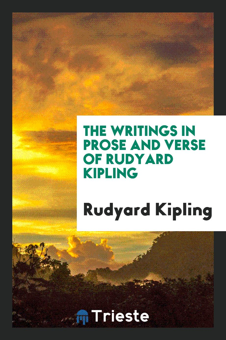 The writings in prose and verse of Rudyard Kipling
