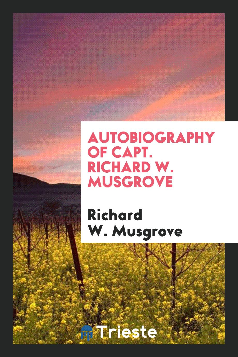 Autobiography of Capt. Richard W. Musgrove