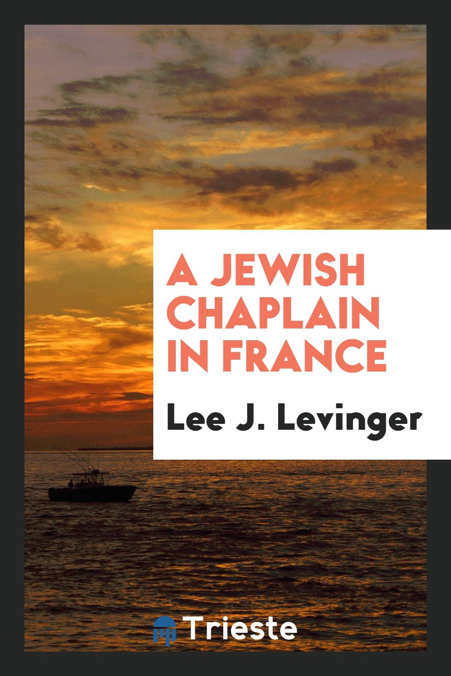 Lee J. Levinger - A Jewish chaplain in France
