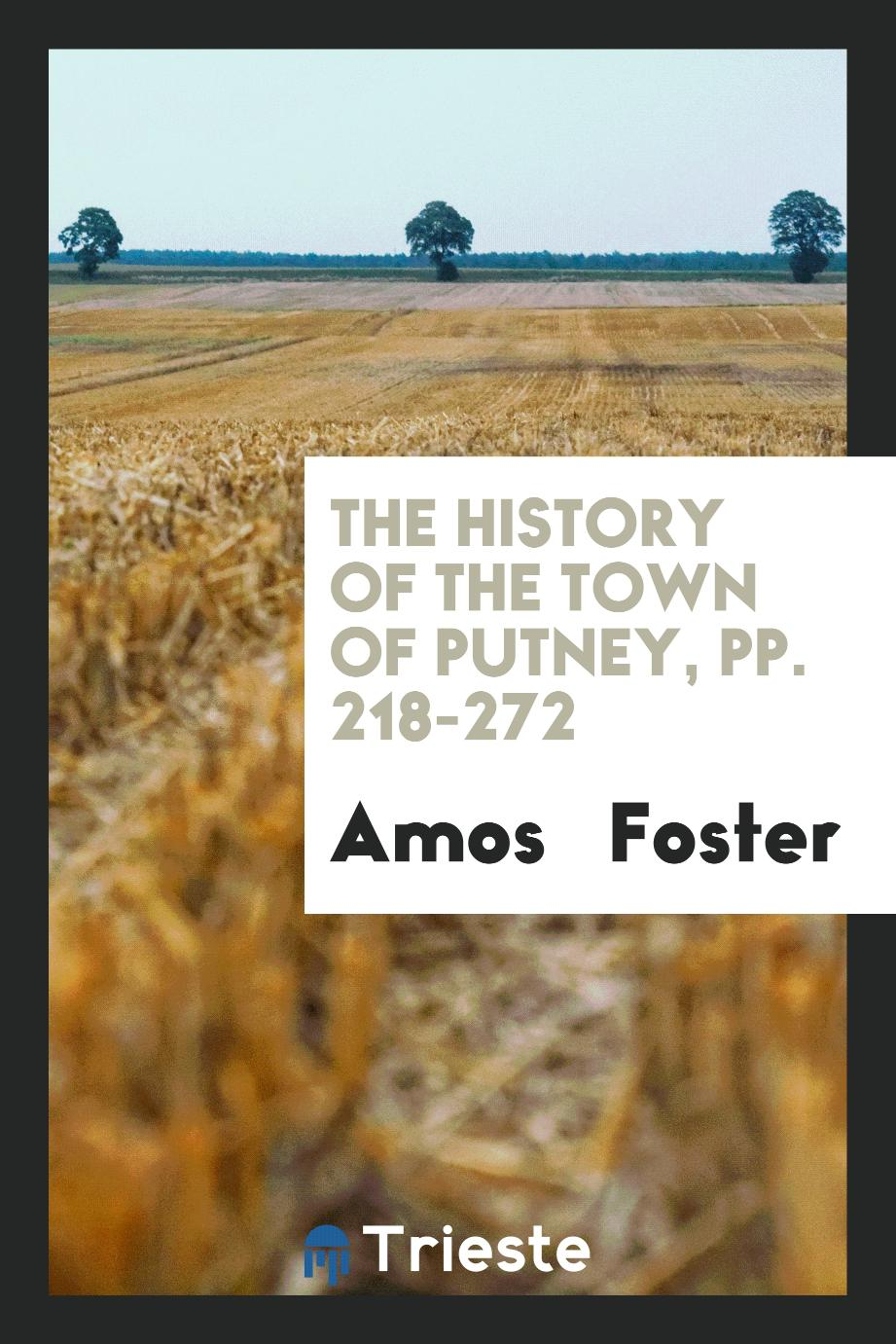 The History of the Town of Putney, pp. 218-272