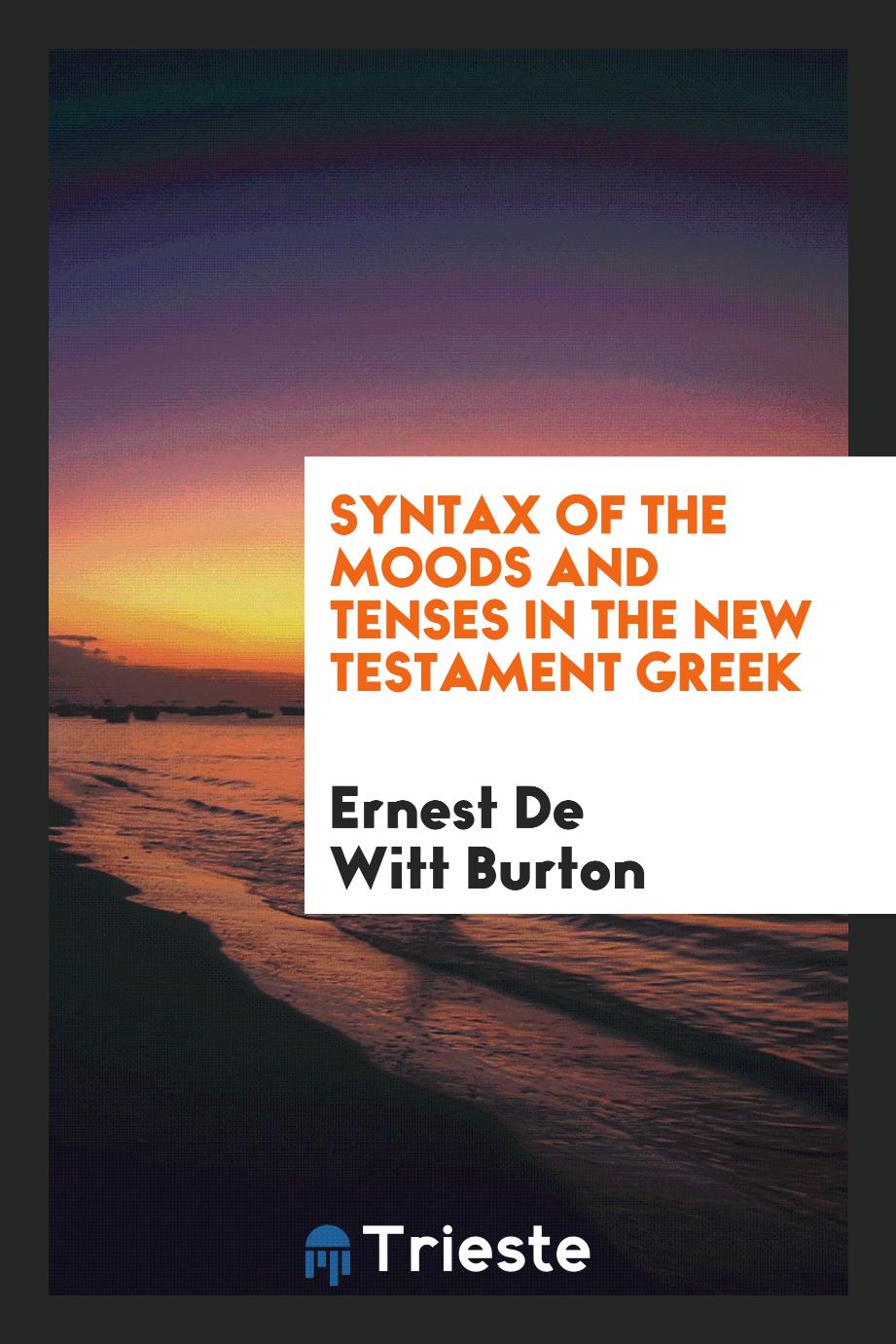 Syntax of the Moods and Tenses in the New Testament Greek