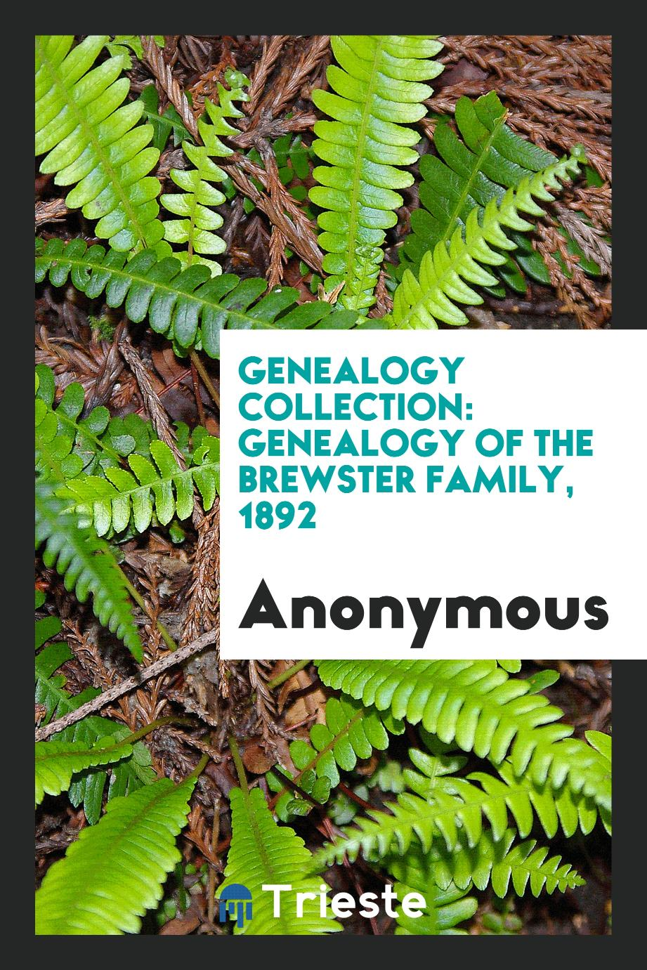 Genealogy collection: Genealogy of the Brewster family, 1892