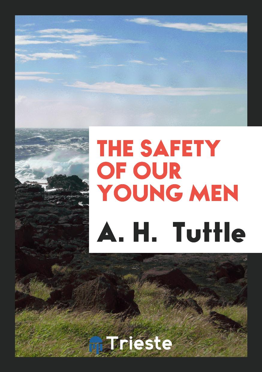 The Safety of Our Young Men