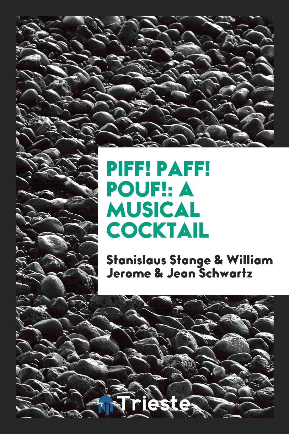 Piff! Paff! Pouf!: A Musical Cocktail