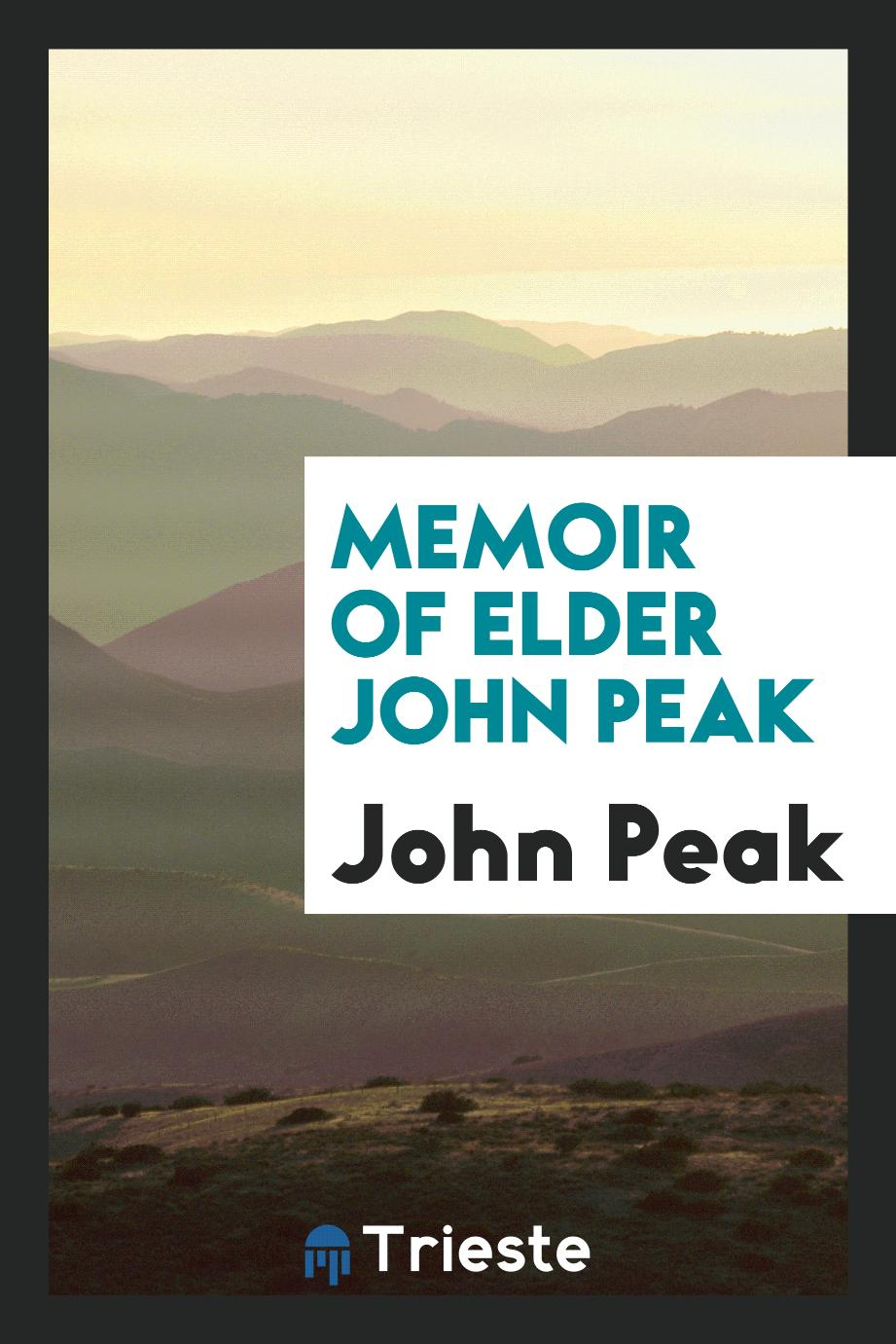 Memoir of Elder John Peak