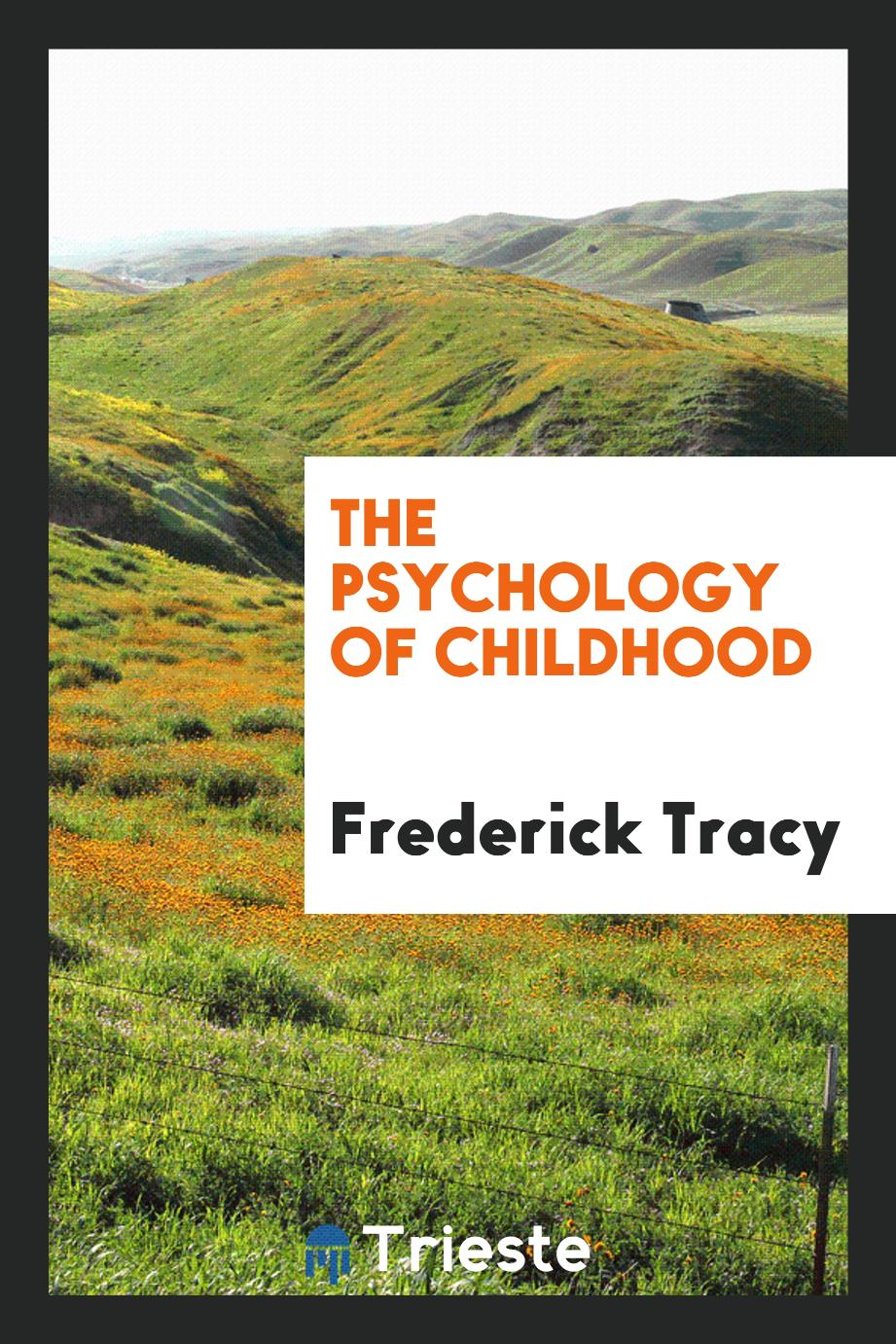 Frederick  Tracy - The psychology of childhood