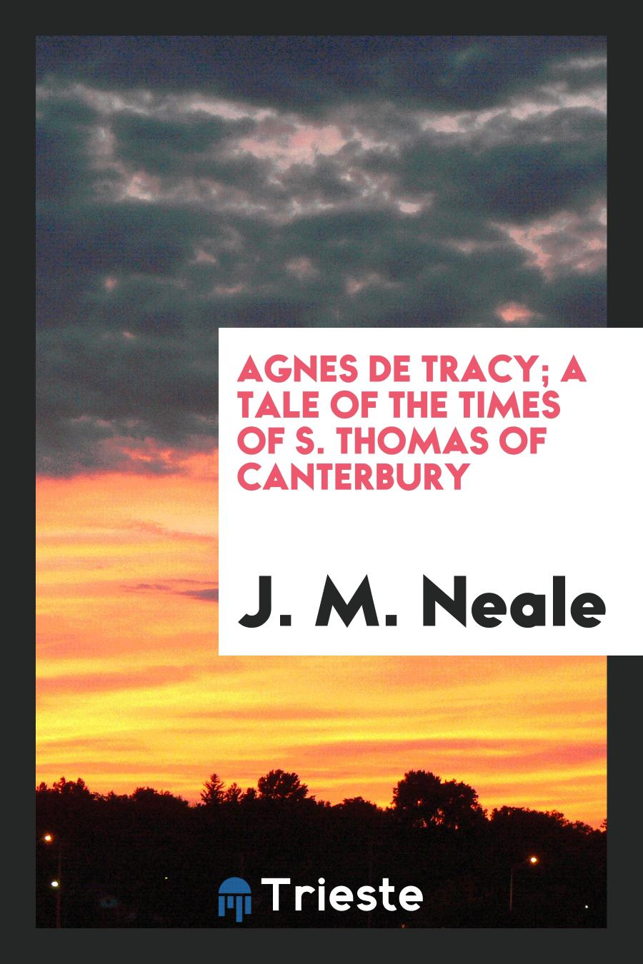 Agnes De Tracy; A Tale of the Times of S. Thomas of Canterbury