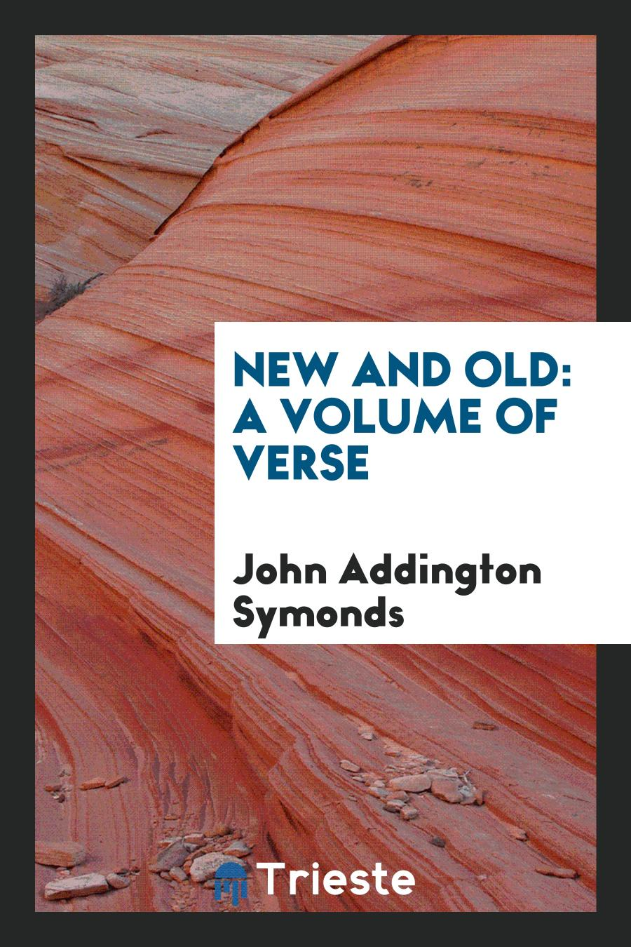 New and Old: A Volume of Verse