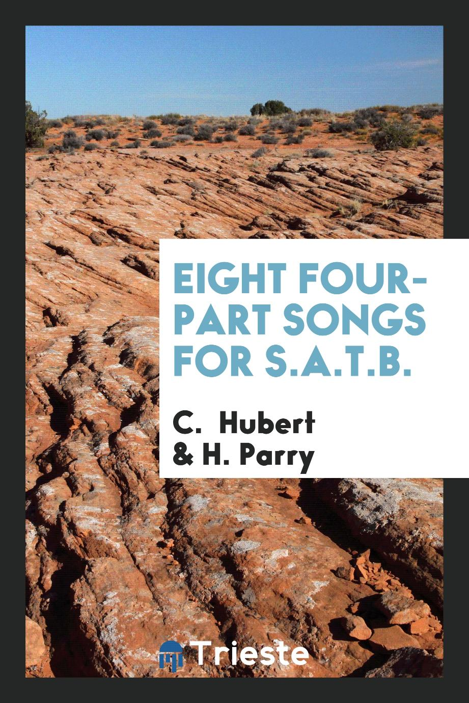 Eight Four-part Songs for S.A.T.B.