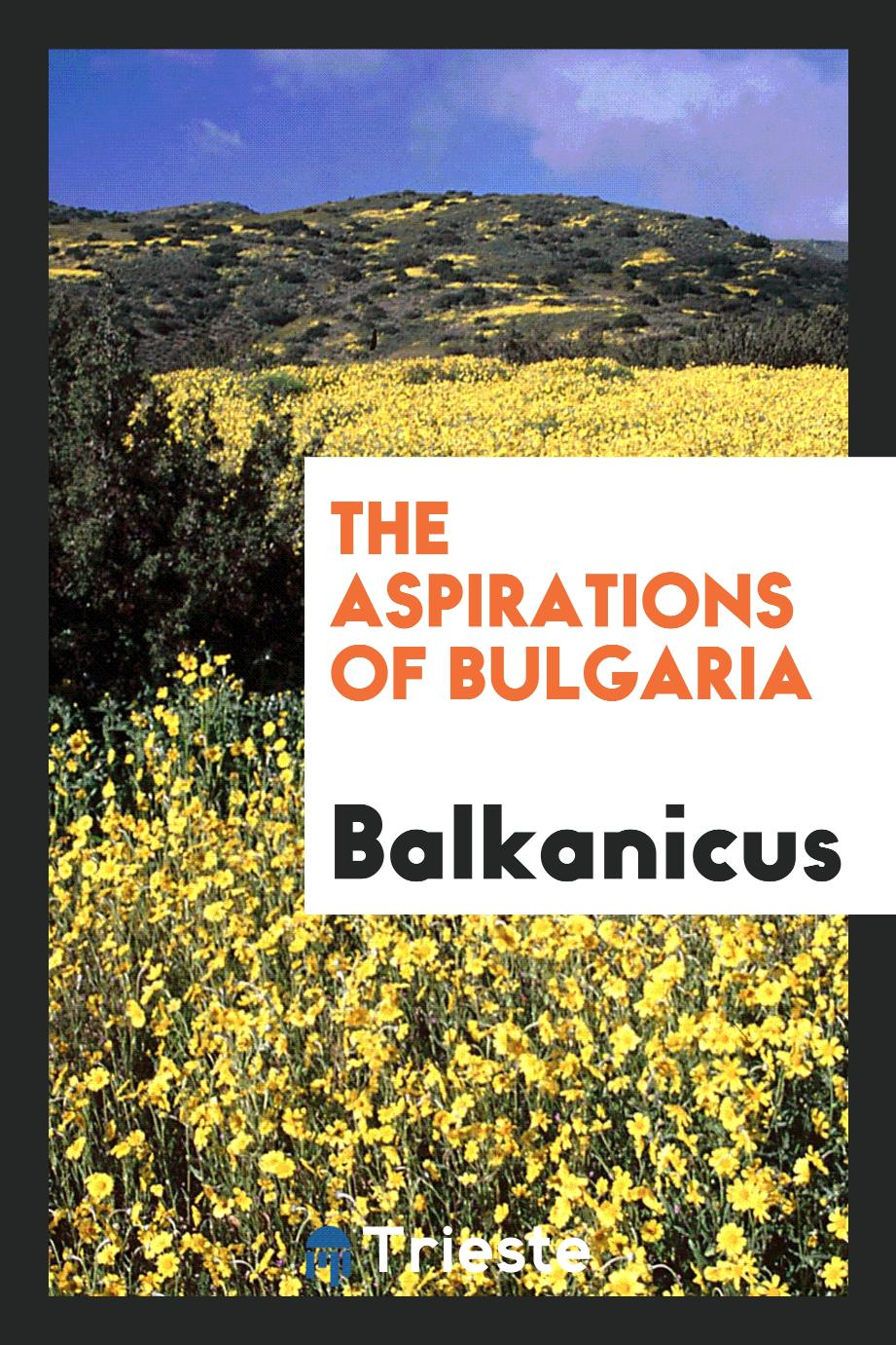 The aspirations of Bulgaria
