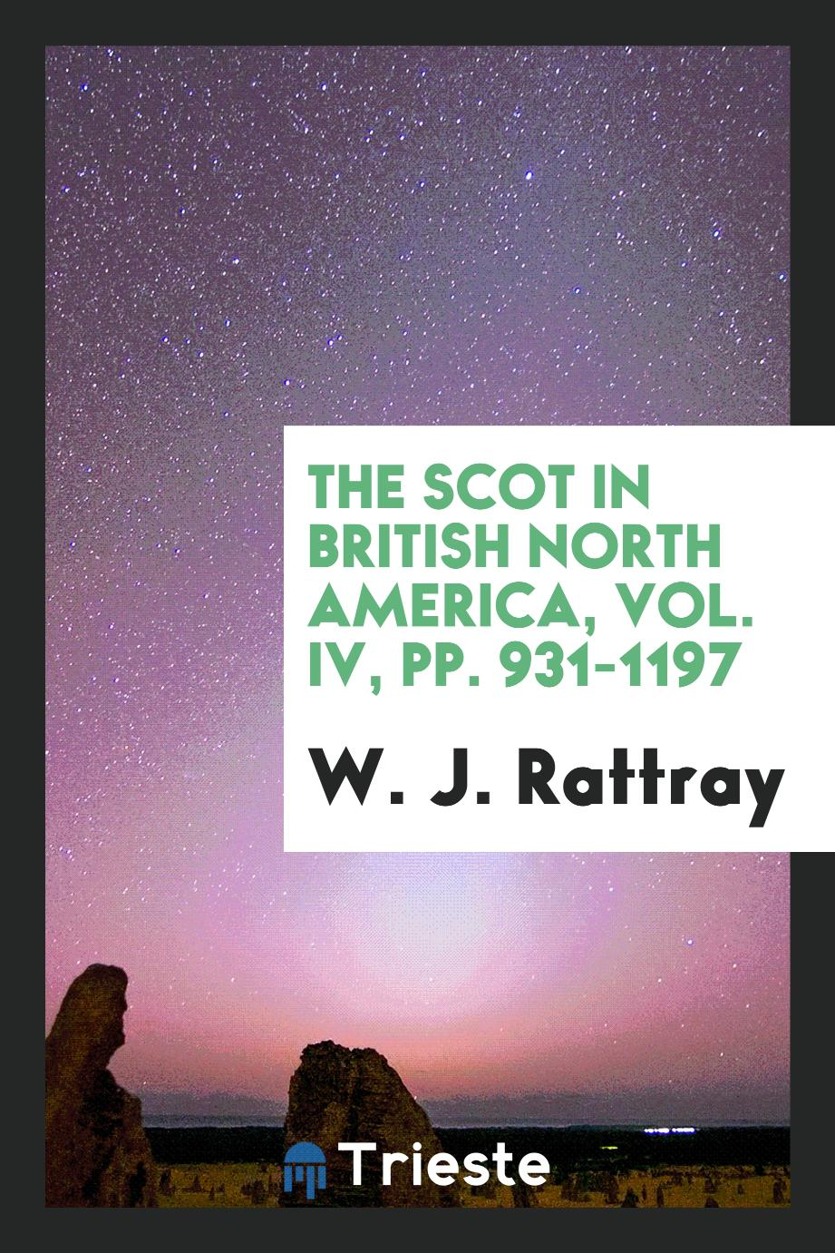 The Scot in British North America, Vol. IV, pp. 931-1197