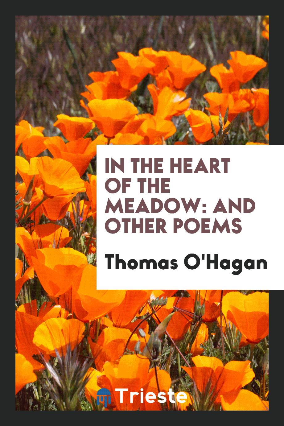 In the Heart of the Meadow: And Other Poems