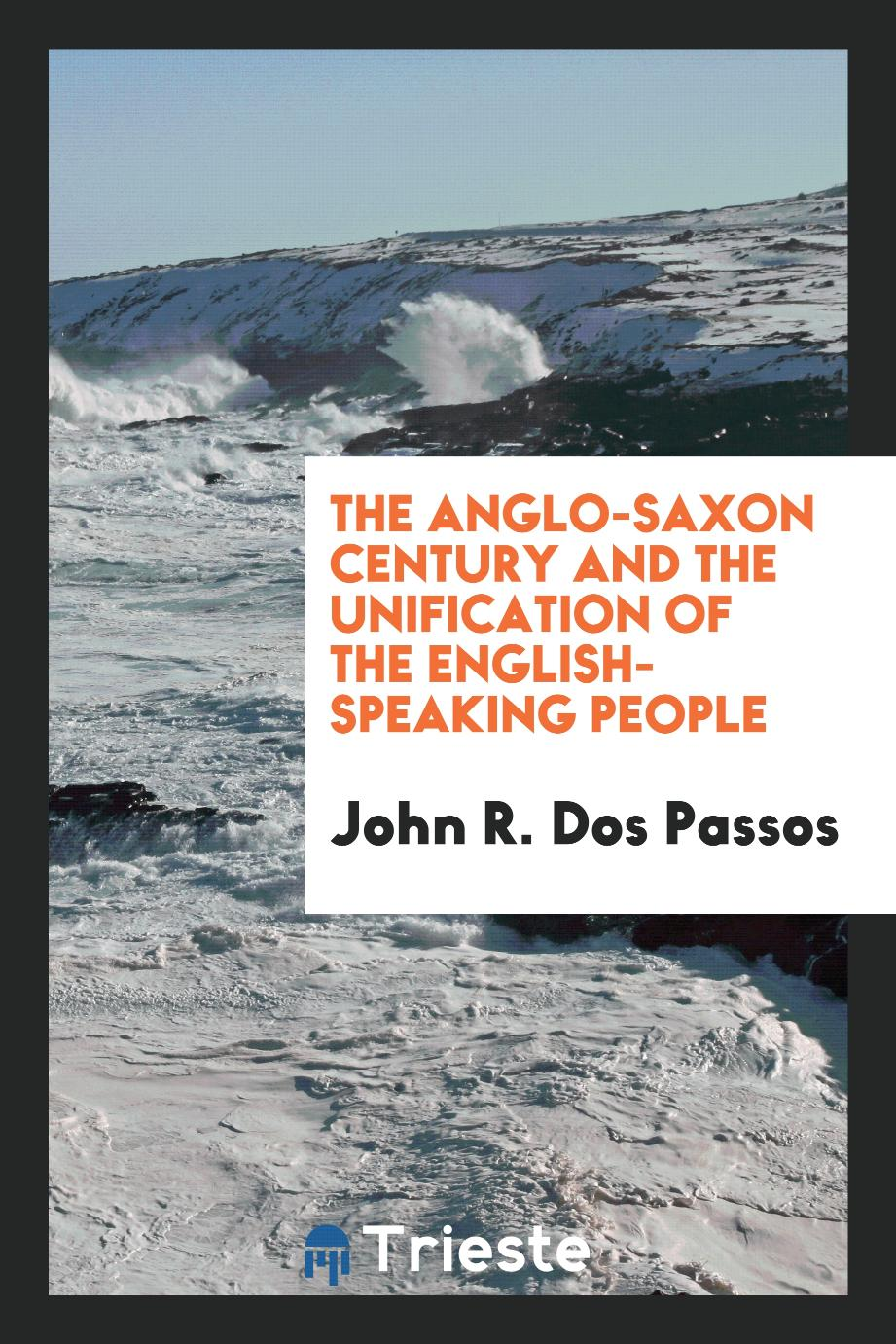 The Anglo-Saxon Century and the Unification of the English-Speaking People