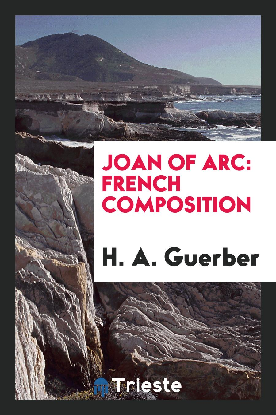 H. A. Guerber - Joan of Arc: French Composition