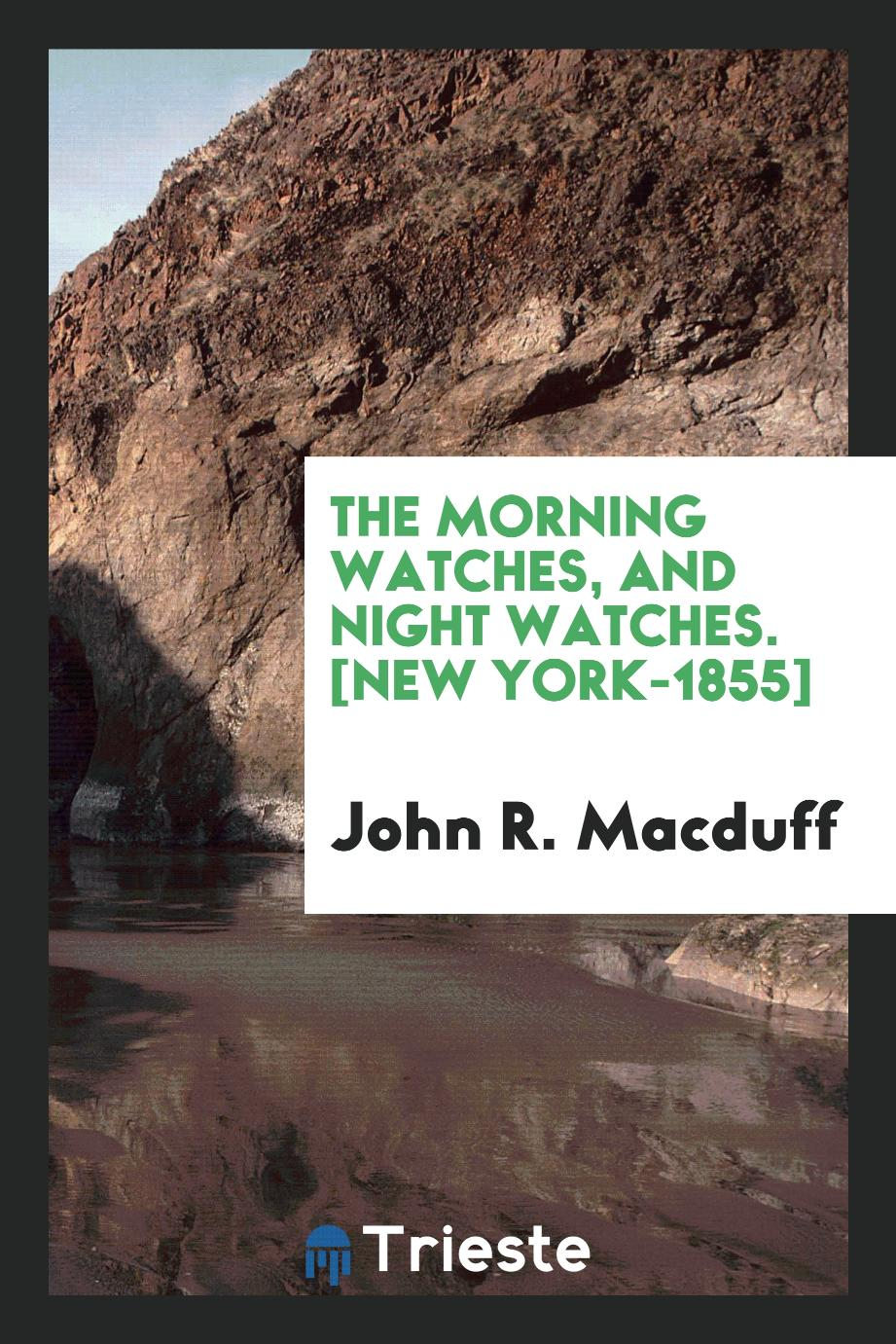 The Morning Watches, and Night Watches. [New York-1855]