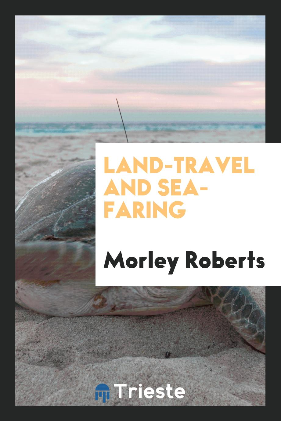 Land-travel and sea-faring