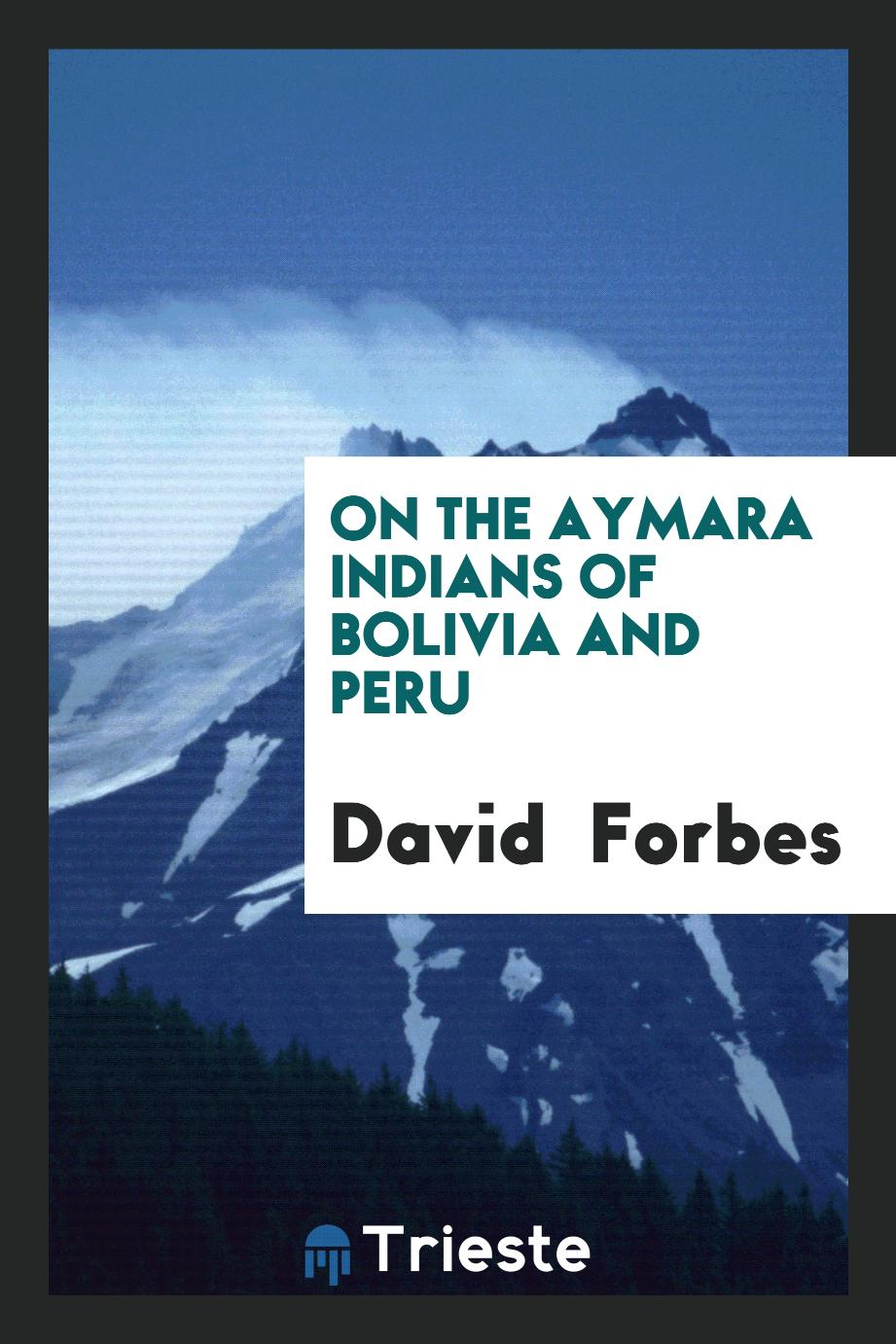 On the Aymara Indians of Bolivia and Peru