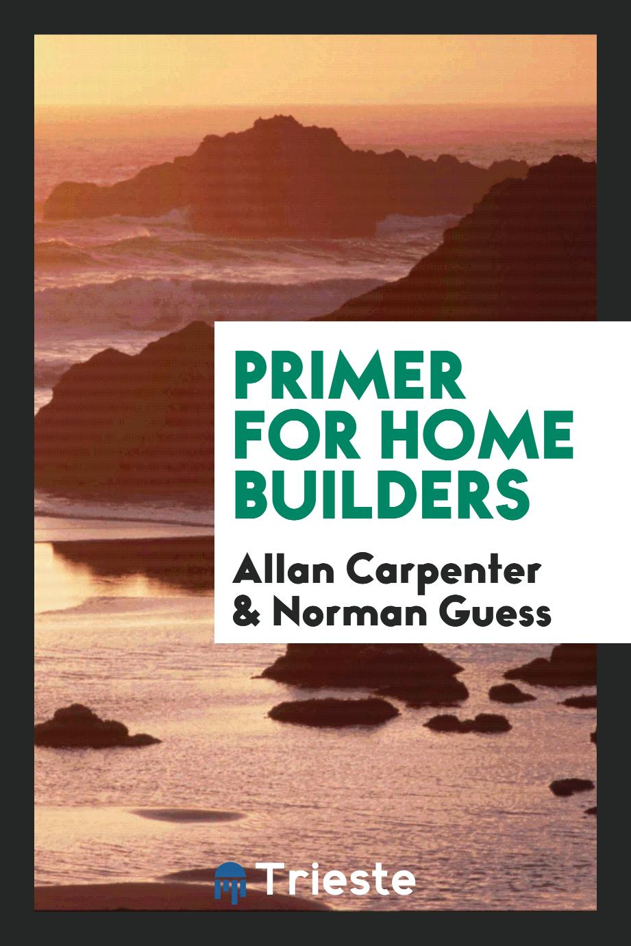 Primer for Home Builders