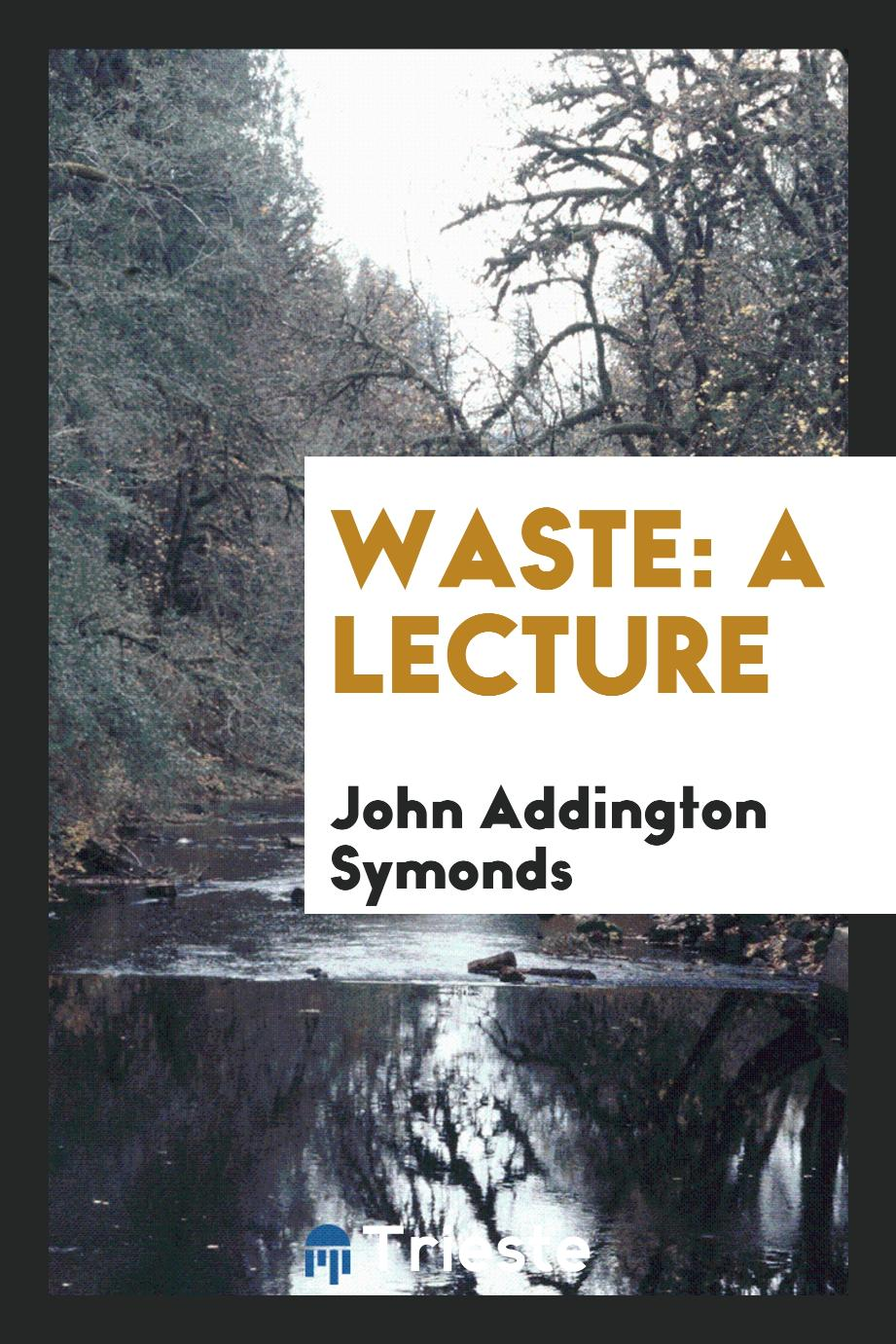 Waste: A Lecture