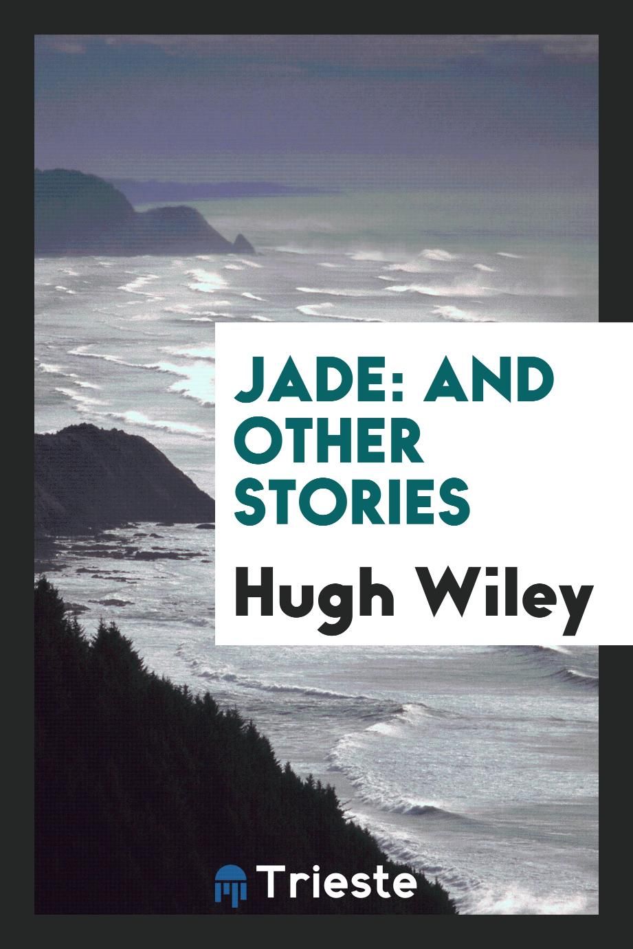 Jade: and other stories
