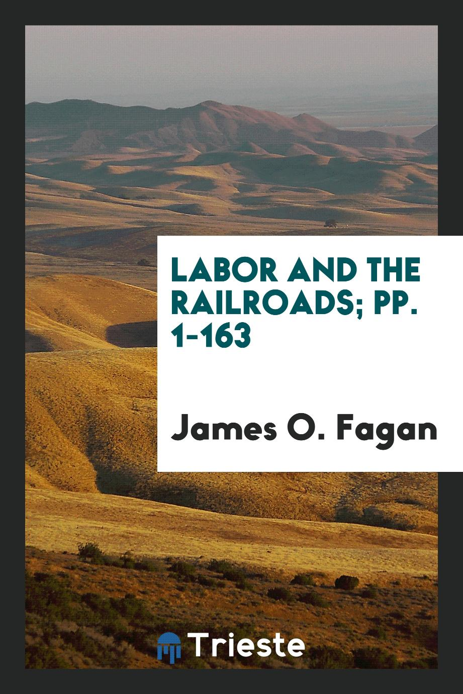 Labor and the Railroads; pp. 1-163