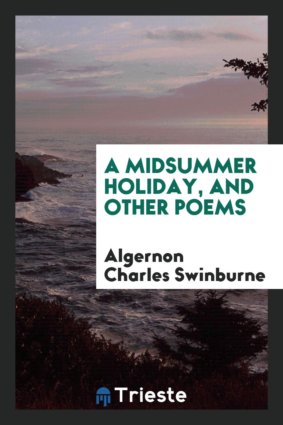 A Midsummer Holiday, and Other Poems