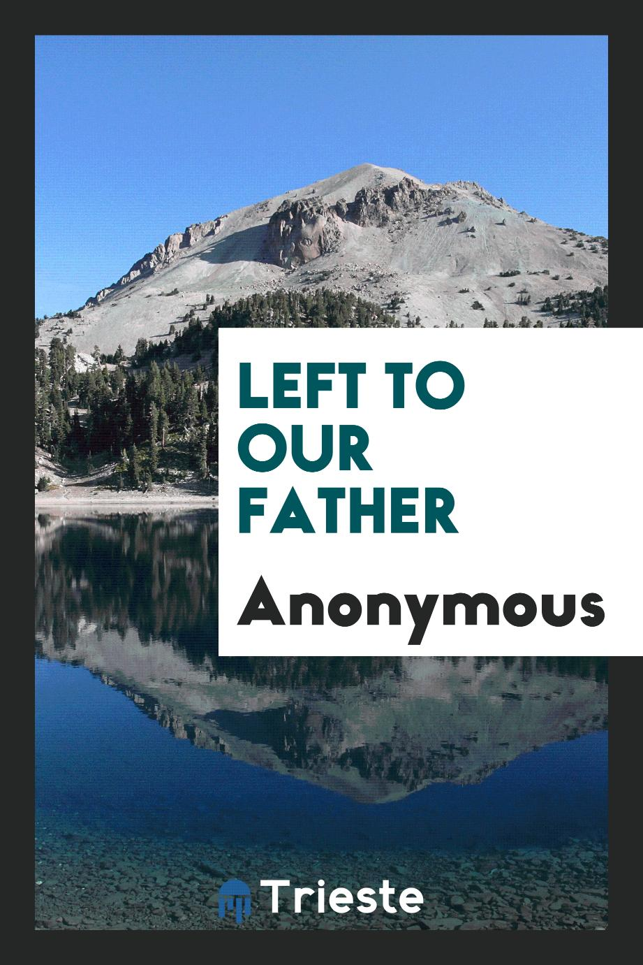 Anonymous - Left to Our Father