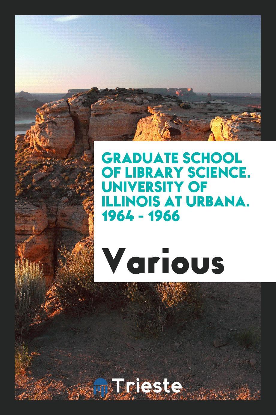 Graduate School of Library Science. University of Illinois at Urbana. 1964 - 1966