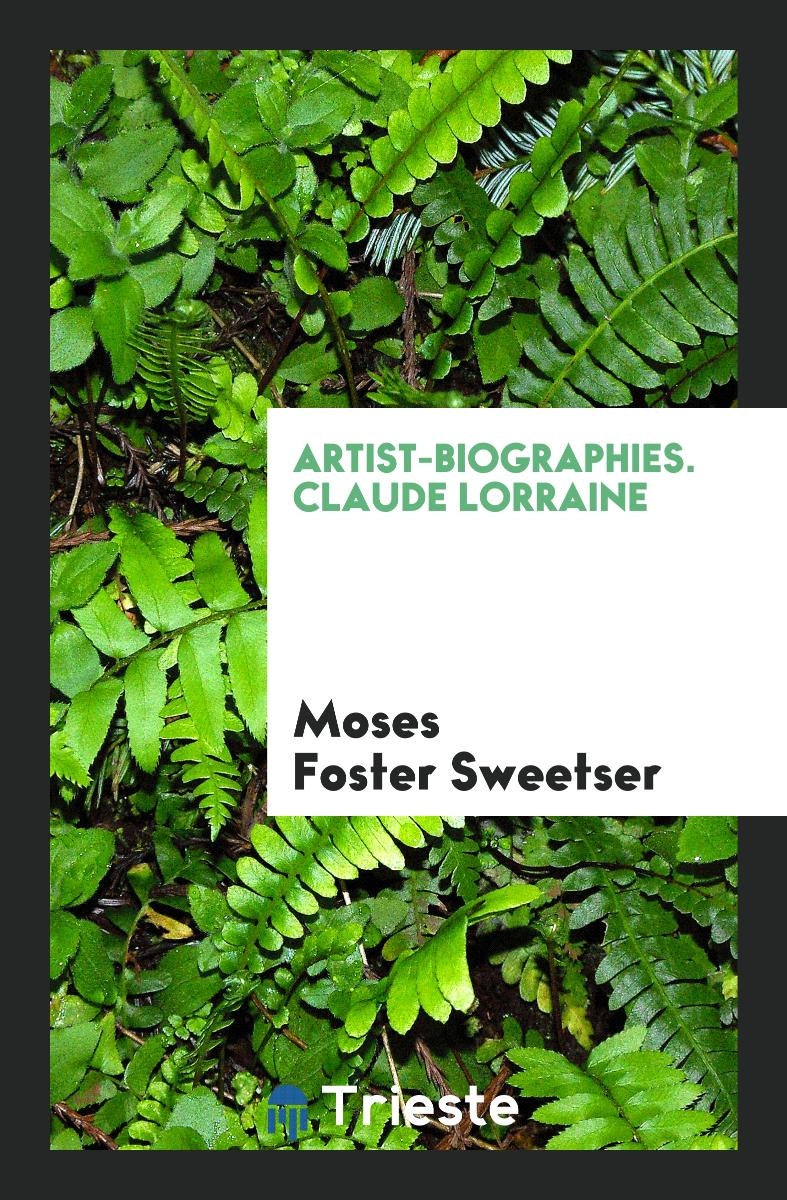 Moses Foster Sweetser - Artist-Biographies. Claude Lorraine