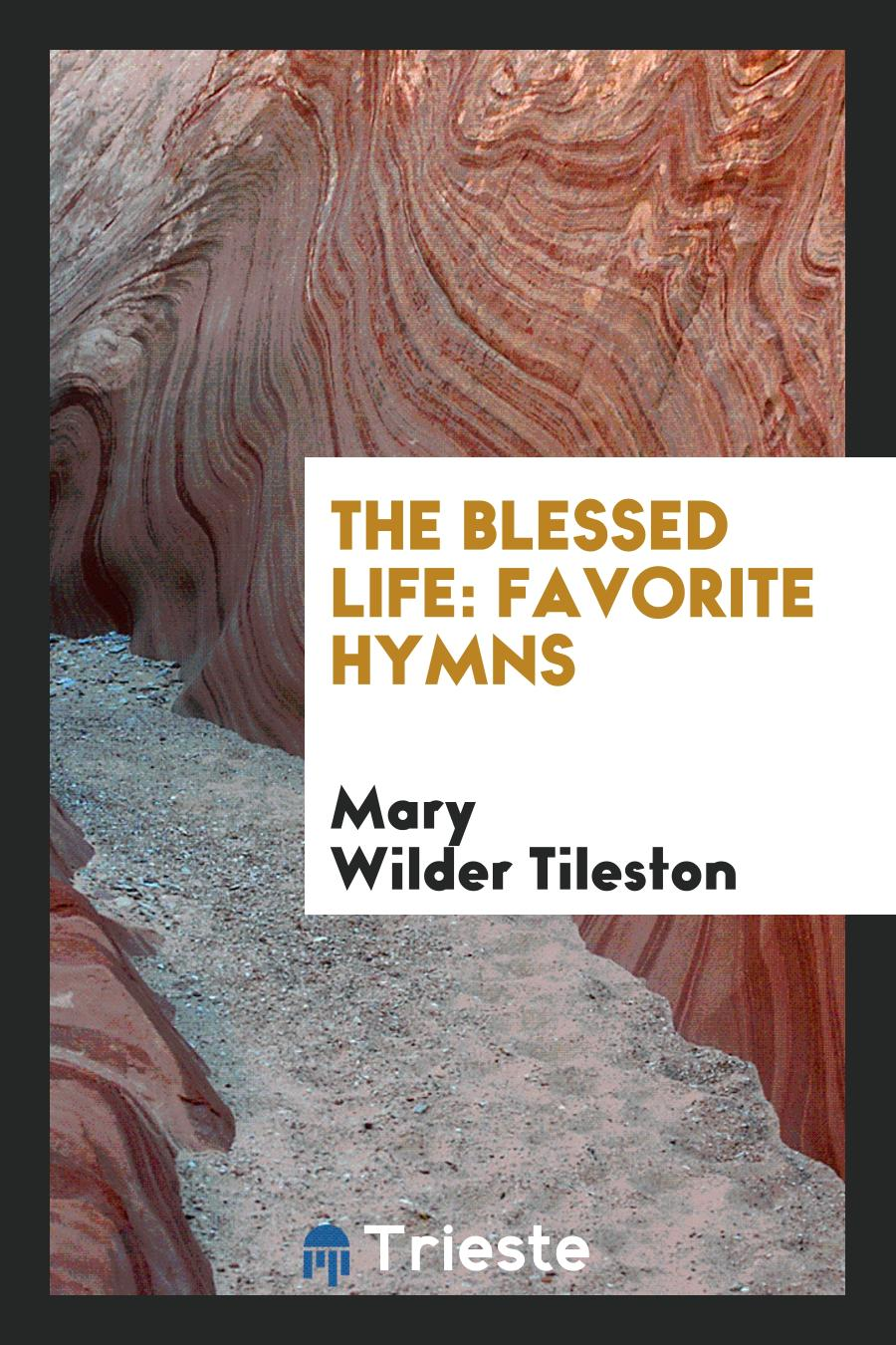 The Blessed Life: Favorite Hymns