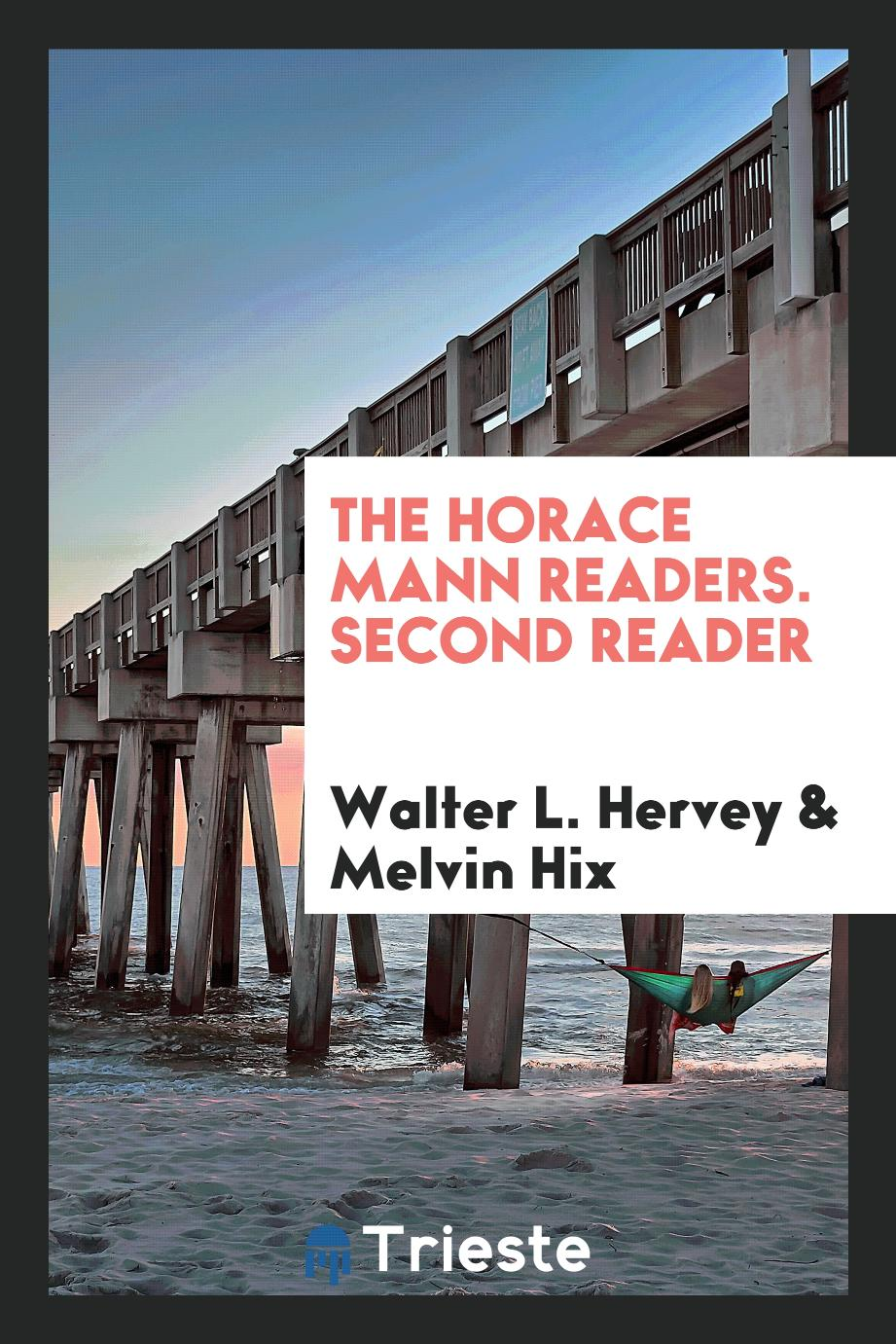 The Horace Mann Readers. Second Reader