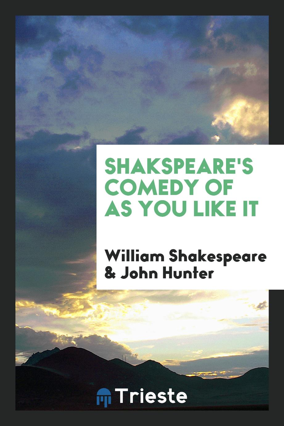 Shakspeare's Comedy of as You like It